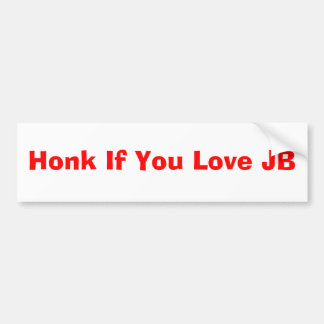 Honk If You Love JB Bumper Sticker