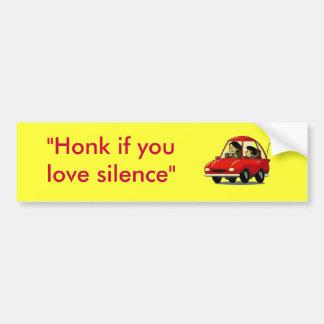 """Honk if you love silence"" Bumper Sticker"