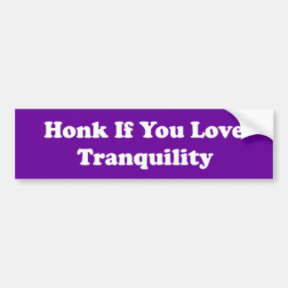 Honk If You Love Tranquility Bumper Sticker