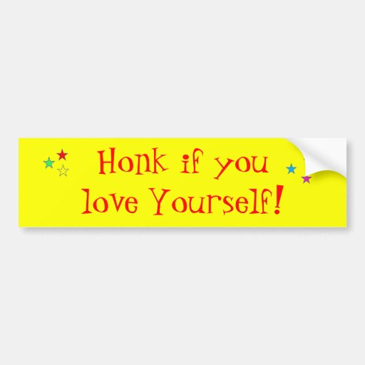 Honk if you love Yourself! Bumper Sticker
