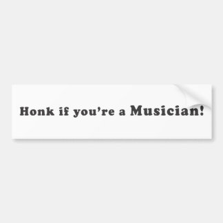 Honk If You re A Musician Bumper Stickers