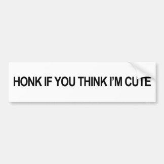 Honk If You Think I'm Cute Bumper Sticker