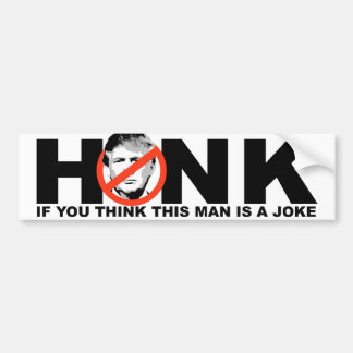 Honk if you think this man is a joke - bumper sticker