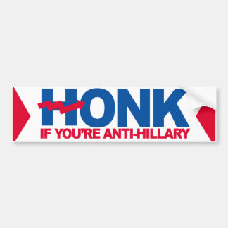 Honk if You're Anti-Hillary - Crooked H - -  Bumper Sticker