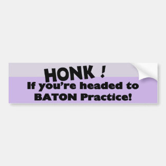 Honk if you're headed to baton practice bumper sticker
