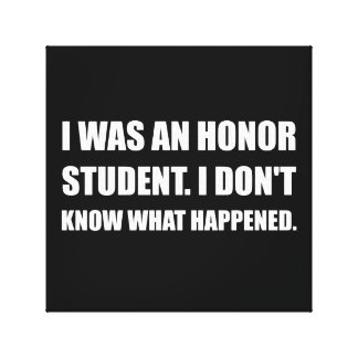 Honor Student What Happened Canvas Print