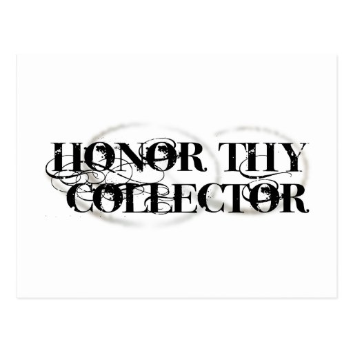 Honor Thy Collector Post Cards