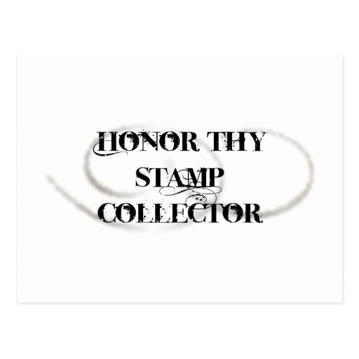 Honor Thy Stamp Collector Post Card