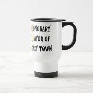 Honorary Mayor of Crazy town humorous travel mug