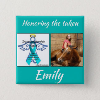 Honoring our taken, Emily Mcgee button. 2 Inch Square Button