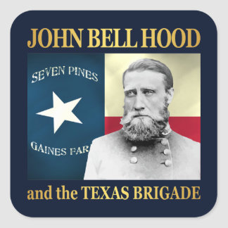 Hood and the Texas Brigade Square Sticker