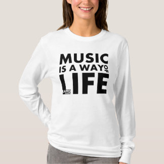 Hoodie: Music is a way of life T-Shirt