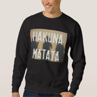 Hoodless sweater- HAKUNA MATATA Sweatshirt
