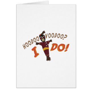 Hoodoo Voodoo Greeting Card