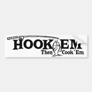 Hook 'Em Then Cook 'Em Bumper Sticker