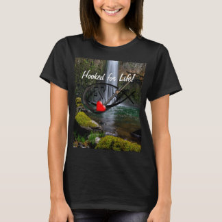 Hooked for Life T-Shirt