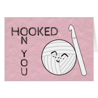 Hooked On You ♥ Crochet & Yarn Crafts Card