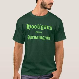 Hooligans pulling Shenanigans T-Shirt