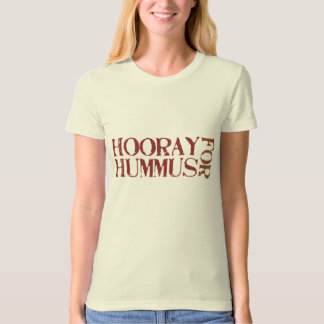 Hooray For Hummus T-Shirt