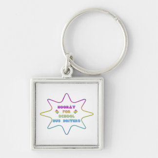 Hooray for School Bus Drivers! Silver-Colored Square Keychain