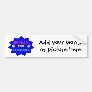 Hooray for teachers! bumper sticker