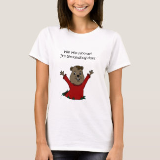 hooray its Groundhog day T-Shirt