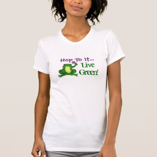 Hop to it! Live Green! - Hoppy Frog Tee