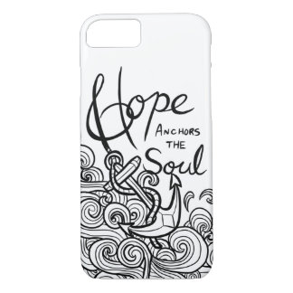 Hope Anchors the Soul iPhone 7 Case
