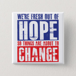 Hope and Change 2 Inch Square Button
