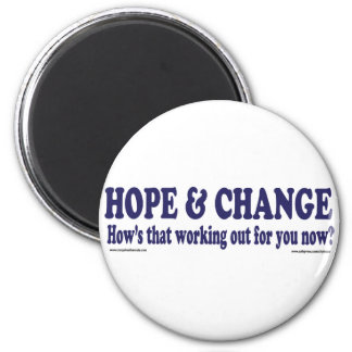 HOPE and Change Hows that working Out for you 2 Inch Round Magnet