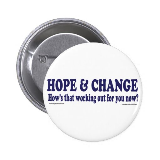 HOPE and Change Hows that working Out for you Pin