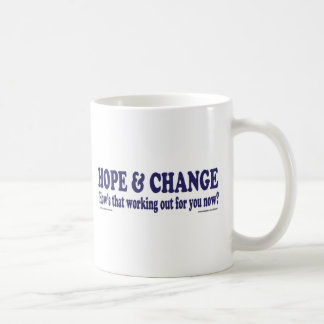 HOPE and Change Hows that working Out for you Classic White Coffee Mug