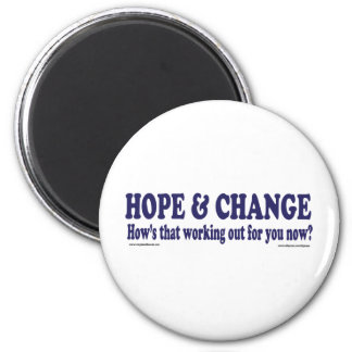 HOPE and Change Hows that working Out for you Refrigerator Magnet