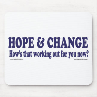 HOPE and Change Hows that working Out for you Mouse Mat