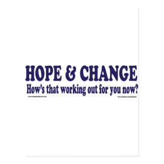 HOPE and Change Hows that working Out for you Postcard