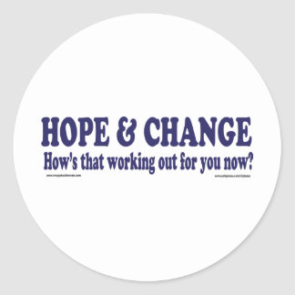 HOPE and Change Hows that working Out for you Classic Round Sticker
