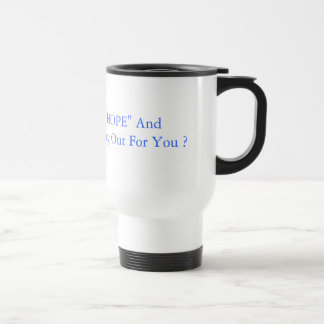 """HOPE"" And ""CHANGE"" Reusable Coffee Mug"