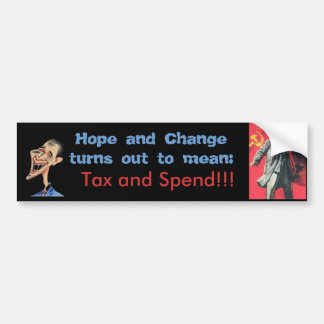 Hope and Change = Tax and Spend Bumper Sticker