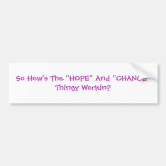 HOPE And  CHANGE Thingy Bumper Sticker