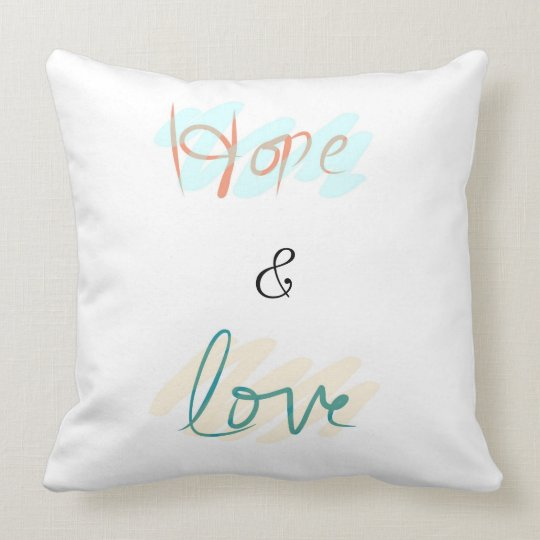 Hope and Love Throw Pillow