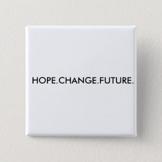 HOPE.CHANGE.FUTURE. 2 INCH SQUARE BUTTON