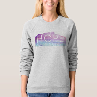 """Hope Does Not Disappoint"" Watercolor Sweatshirt"