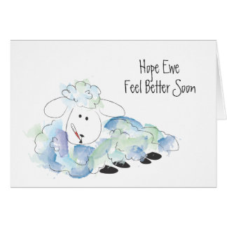 Hope Ewe (you) feel better soon! Card