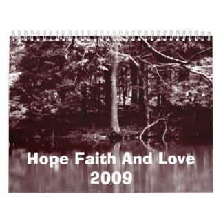 Hope Faith And Love  2009 Calendar