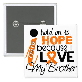 Hope For My Brother MS Multiple Sclerosis Pins