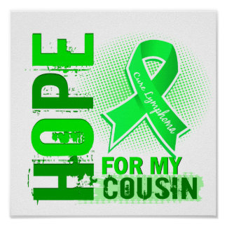 Hope For My Cousin Lymphoma Posters