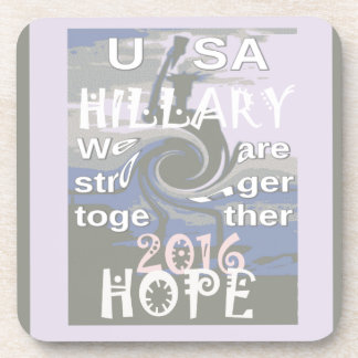 Hope  Hillary USA We Are Stronger Together Beverage Coaster