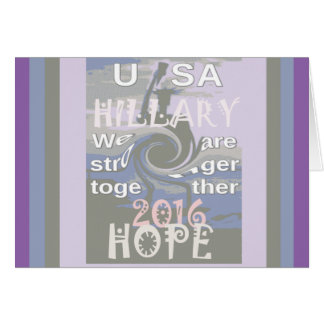 Hope  Hillary USA We Are Stronger Together Card