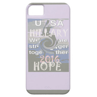 Hope  Hillary USA We Are Stronger Together iPhone 5 Cases