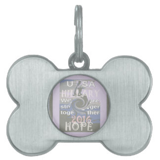 Hope  Hillary USA We Are Stronger Together Pet Tags